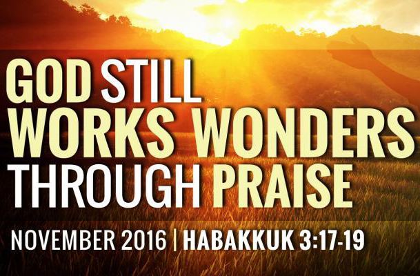 GOD STILL WORKS WONDERS THROUGH PRAISE